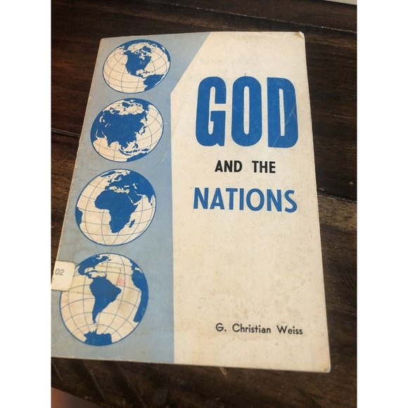 God And The Nations G. Christian Weiss Paperback